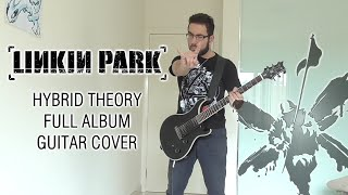 getlinkyoutube.com-Linkin Park - Hybrid Theory (Full Album Guitar Cover - Studio Quality)