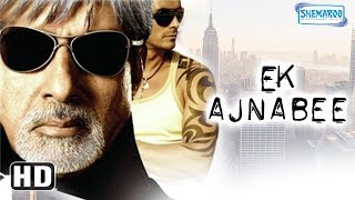 Ek Ajnabee (HD) Amitabh Bachchan, Arjun Rampal, Perizad Zorabian - Bollywood Movie With Eng Subtile width=