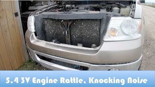 Ford 5.4 3V Knock,ticking, rattle Noise