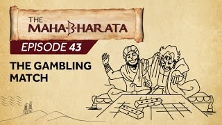 Mahabharata Episode 43 - The Gambling Match