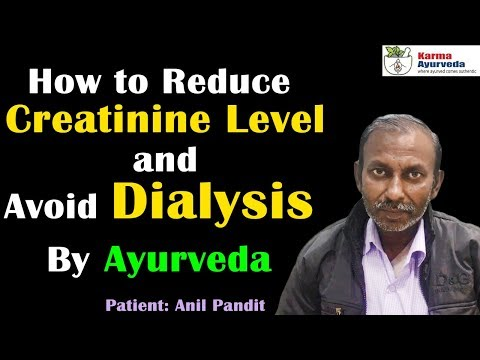 How to Reduce Creatinine Level and Avoid Dialysis By Ayurveda