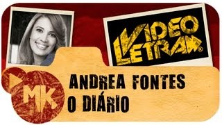 Andrea Fontes - O DIÁRIO - Vídeo da LETRA Oficial HD MK Music (VideoLETRA®)
