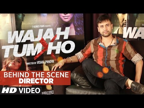 """Wajah Tum Ho"": BEHIND THE SCENE with Vishal Pandya 