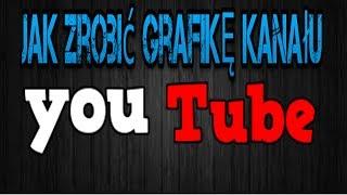 getlinkyoutube.com-Jak zrobić prostą grafikę kanału na YouTuba .