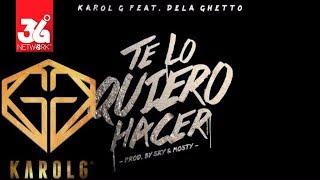getlinkyoutube.com-Karol G Feat. De La Ghetto - Te Lo Quiero Hacer