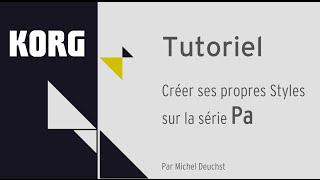 getlinkyoutube.com-KORG série Pa : Tuto pour créer vos propres Styles par Michel Deuchst (La Boite noire)
