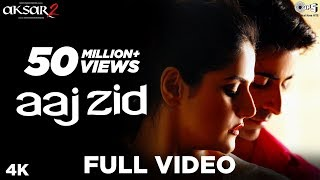 Aaj Zid Full Song Video - Aksar 2 | Arijit Singh, Mithoon | Zareen Khan, Gautam Rode width=