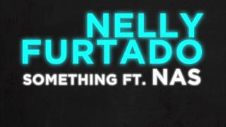 Nelly Furtado - Something (ft. Nas)