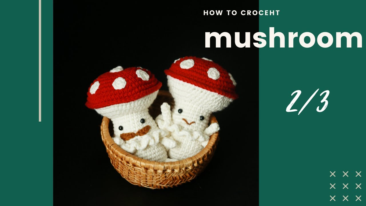 Crochet tutorial: Amigurumi Mushroom couple love (P2)