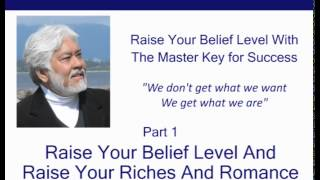 Raise Your Belief Level And Raise Your Riches and Romance