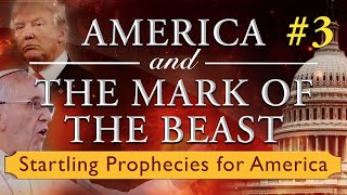 Startling Prophecies for America - #3: America and the Mark of the Beast