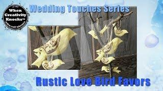 Rustic Love Bird Favors