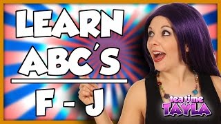 Learn ABC's | Learn Letter F, G, H, I, J | ABC Playlist on Tea Time with Tayla