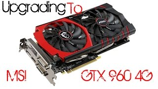getlinkyoutube.com-Upgrading PC with MSI GTX 960 4G (Unboxing, Installation & Benchmarks)
