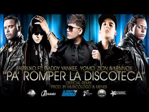 Pa Romper La Discoteca (Remix) - Farruko Ft. Daddy Yankee, Yomo, Zion y Lennox (Original) LIKE