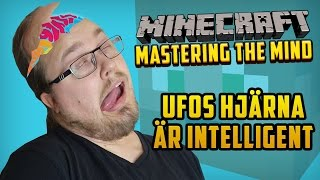 UFOS HJÄRNA ÄR INTELLIGENT | Mastering The Mind - #3