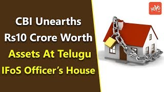 CBI Unearths Rs10 Crore Worth Assets At Telugu IFoS Officer's House   YOYO Times