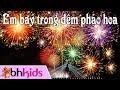 Nhạc Thiếu Nhi - Em Bay Trong Đêm Pháo Hoa [Full HD]