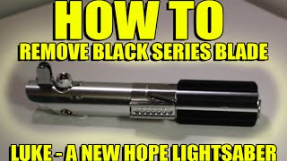 getlinkyoutube.com-Luke - Black Series Lightsaber (2015) - Remove Blade [How To]