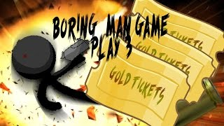 Boring man Gameplay #3 A por la Gold Ticket