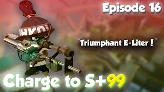 """Splatoon - Charge to S+99 Episode 16: """"The Triumphant E-Liter!"""""""