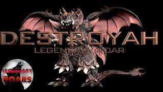 DESTROYAH - LEGENDARY ROAR!