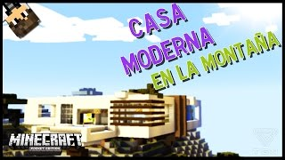 getlinkyoutube.com-CASA MODERNA EN LA MONTAÑA - MINECRAFT PE 0.12.1