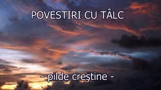 getlinkyoutube.com-POVESTIRI CU TALC -PILDE CRESTINE-