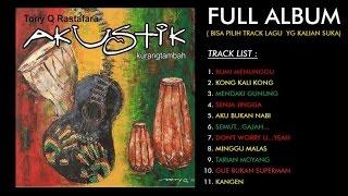 getlinkyoutube.com-Tony Q Rastafara - Kurang Tambah (Full Album)