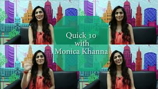 10 Fun questions with Monica Khanna