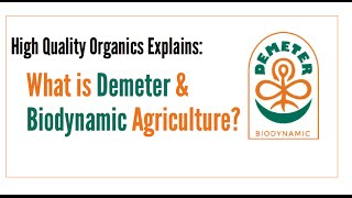 What is Biodynamic Agriculture & Demeter Certification?