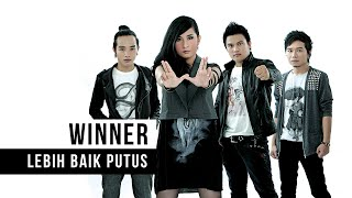getlinkyoutube.com-WINNER - Lebih Baik Putus (Official Music Video)