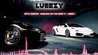 getlinkyoutube.com-Sevyn Streeter - How bad do you want it? ( Lueezy Remix )