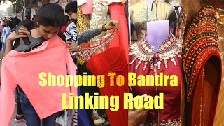 Shopping At Linking Road | Bandra West | Clothes, Shoes, Bags, Jewellery