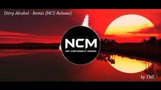 Dirty Alcohol - Remix [NCS Release]