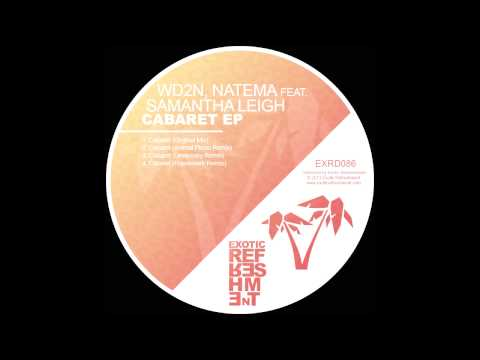 WD2N, Natema feat  Samantha Leigh - Cabaret (Framewerk Remix) // Exotic Refreshment