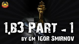 getlinkyoutube.com-1.b3 Part - 1 by GM Igor Smirnov