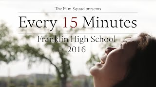 Every 15 Minutes - Franklin High School - 2016