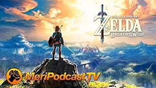 MeriPodcast 10x22: The Legend of Zelda: Breath of the Wild