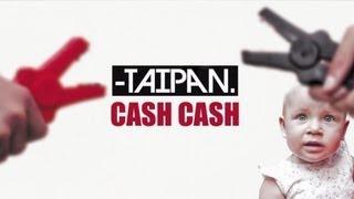 Taipan - Cash Cash (ft. Deborah Lehnen)