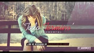 getlinkyoutube.com-'Todo termino' Instrumental Rap Emocional Love 2015 [Prod by: Mariobeatz]