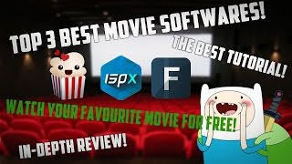 TOP 3 BEST MOVIE SOFTWARES! WATCH FREE MOVIES! BEST TUTORIAL&REVIEW!