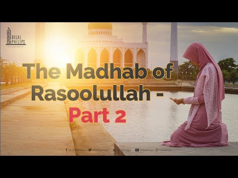 The Madhab of Rasool Saw Part 11