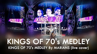 Kings of 70's MEDLEY - MARIANS LIVE (cover)