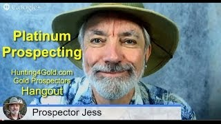Platinum Prospecting - Where & How to Find Nuggets