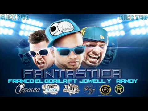 Franco El Gorila Ft Jowell & Randy - Fantastica officia