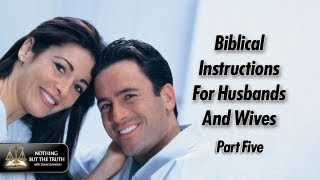 Biblical Instructions For Husbands And Wives - Part 5