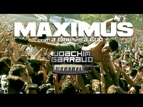 Joachim Garraud featuring A Girl A Gun - Maximus