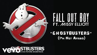 Fall Out Boy - Ghostbusters (Im Not Afraid) (ft. Missy Elliott)