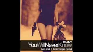 getlinkyoutube.com-IMANY You Will Never Know (Ivan Spell & Daniel Magre Reboot)